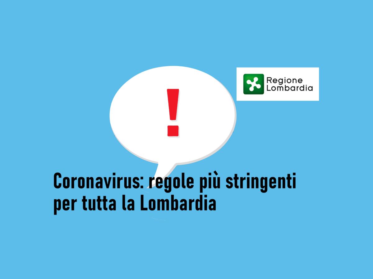 Coronavirus: regole più stringenti per tutta la Lombardia