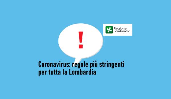 Coronavirus: regole stringenti per tutta la Lombardia