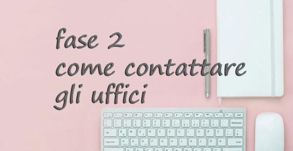 Fase 2: come contattare e prendere appuntamento con gli uffici