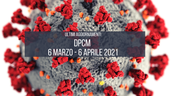 Covid 19: nuovo DPCM del 2 marzo 2021
