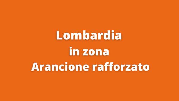 Lombardia in zona Arancione rafforzato